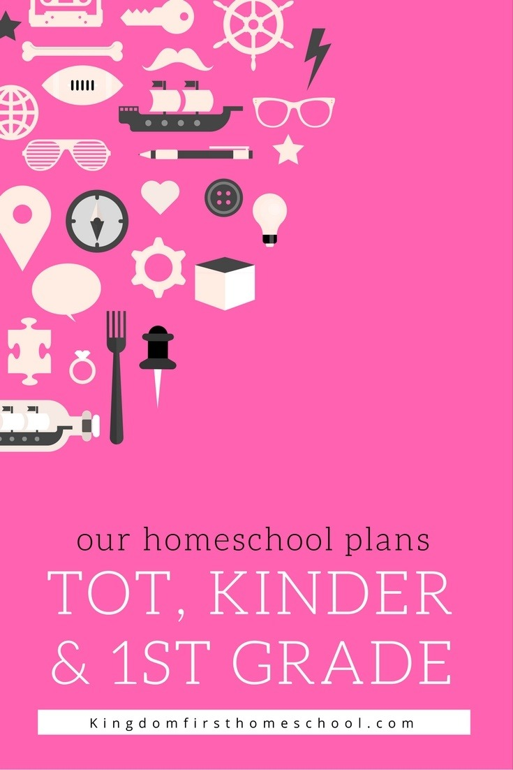 Our Homeschool Plans for tot school, kindergarten and 1st Grade