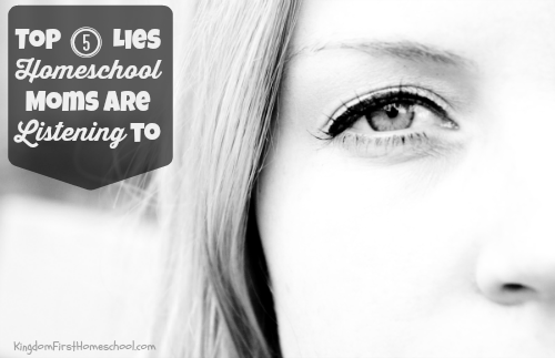 Top 5 lies homeschool moms are listening to