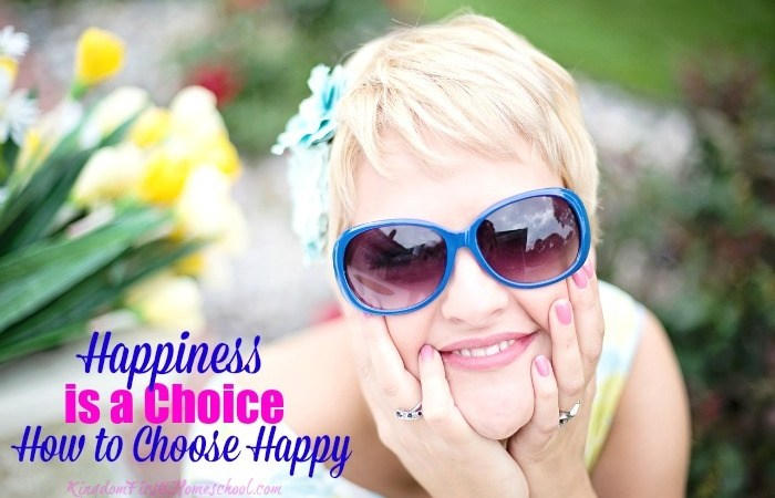 Happiness is a Choice — How to Choose Happy