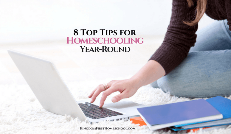 8 Top Tips for Year-Round Homeschooling