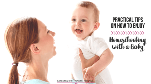 Practical Tips on How to Enjoy Homeschooling with a Baby