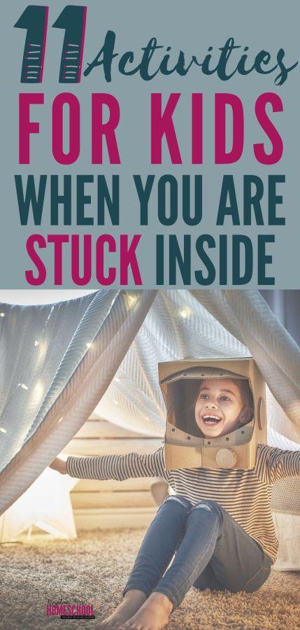 11 Indoor Activities for Kids Whey You are Stuck Inside