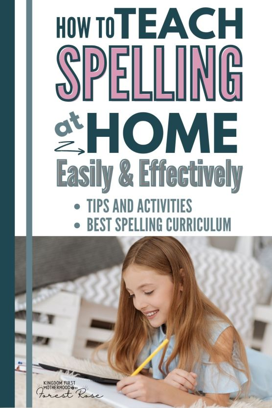 How to Teach Spelling at Home at Home Easily and Effectively