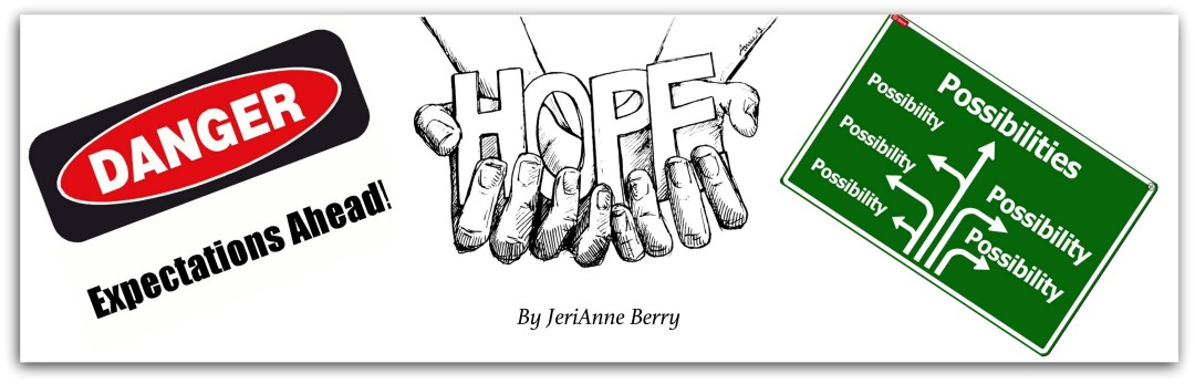 Expectations Possibilities and Hope