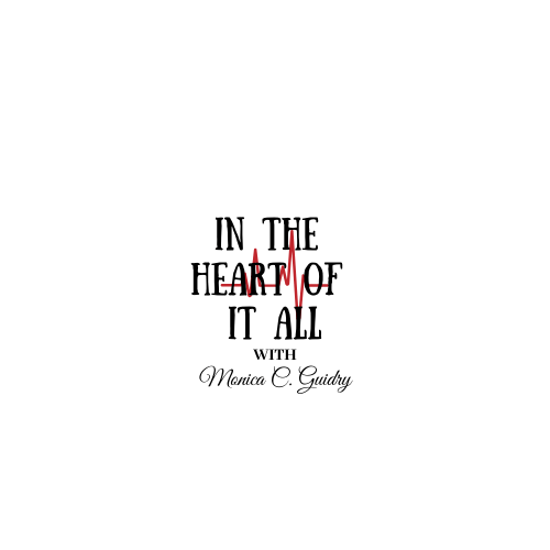 In the Heart of It All with Monica C. Guidry