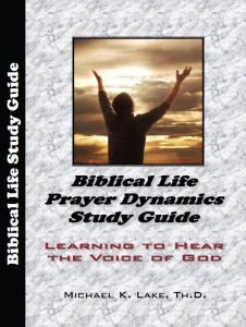 Biblical Life Prayer Dynamics Study Guide