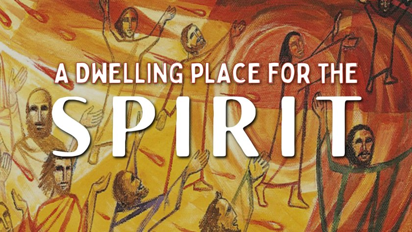 Dwelling Place for the Spirit