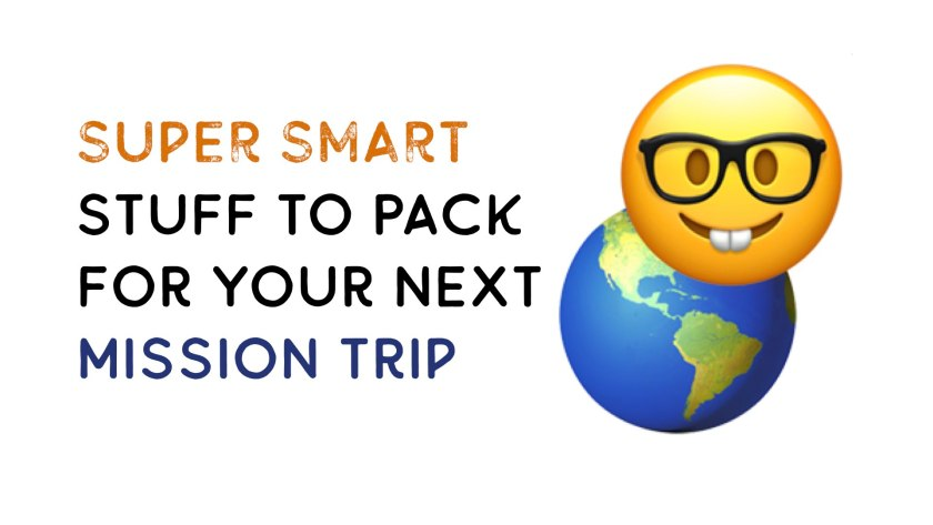 smart stuff to pack for your next short-term mission trip