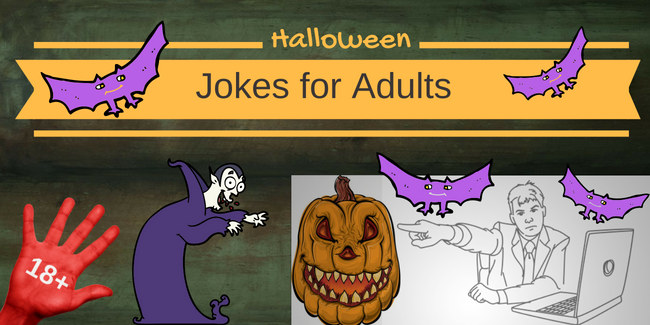 Kids Shouldnt Be The Only Ones Having A Good Time This Holiday Season Some Of These Halloween Jokes For Adults Have Semi Adult Content And Some Are Just A