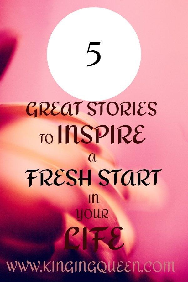 5 great stories to inspire a fresh start in your life