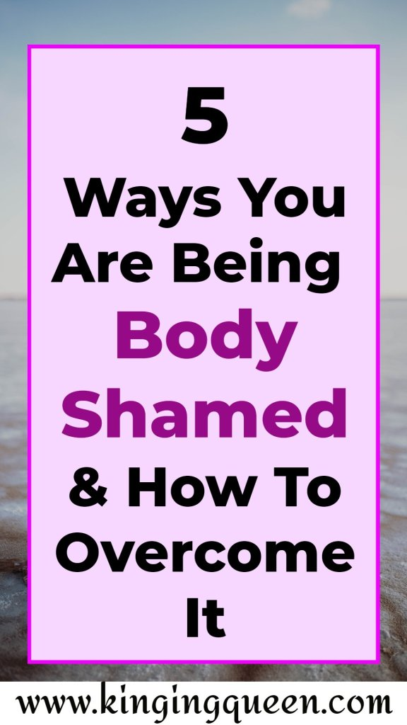 Graphic showing 5 ways you are being body shamed and how to overcome it.