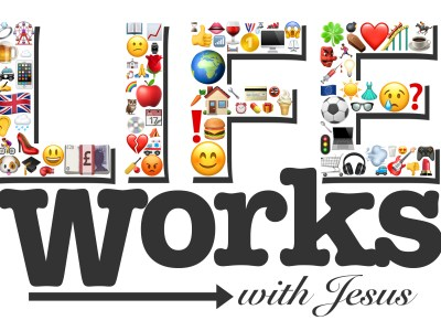 Life Works With Jesus