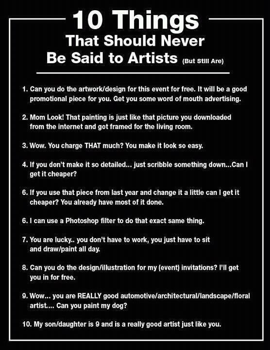 10 Things You Should Never Say to an Artist