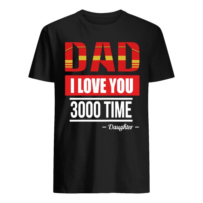 Download Dad I Love You 3000 Times daughter shirt - Cheap T shirts ...