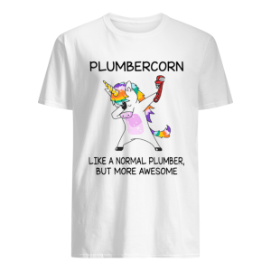 Plumbercorn like a normal plumber but more awesome  Classic Men's T-shirt