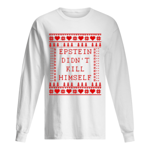 Epstein Didn't Kill Himself Christmas Long Sleeved T-shirt