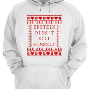 Epstein Didn't Kill Himself Christmas Unisex Hoodie