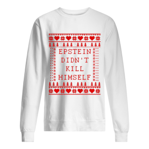 Epstein Didn't Kill Himself Christmas Unisex Sweatshirt