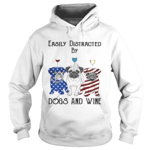 Easily distracted by dogs and wine pug American flag veteran Independence day  Hoodie