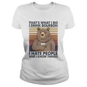 Bear thats what i do i drink bourbon i hate people and i know things vintage retro 2020  Classic Ladies