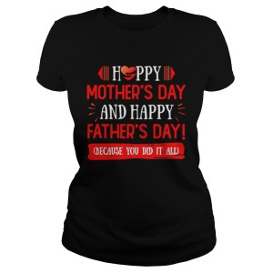 Happy Mothers Day And Fathers Day Because You Did It All Gift For Single Mom Single Dad Ceramic Cof Classic Ladies
