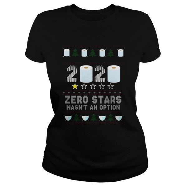 2020 Zero Stars Wasnt An Option Ugly Christmas Sweater  Classic Ladies