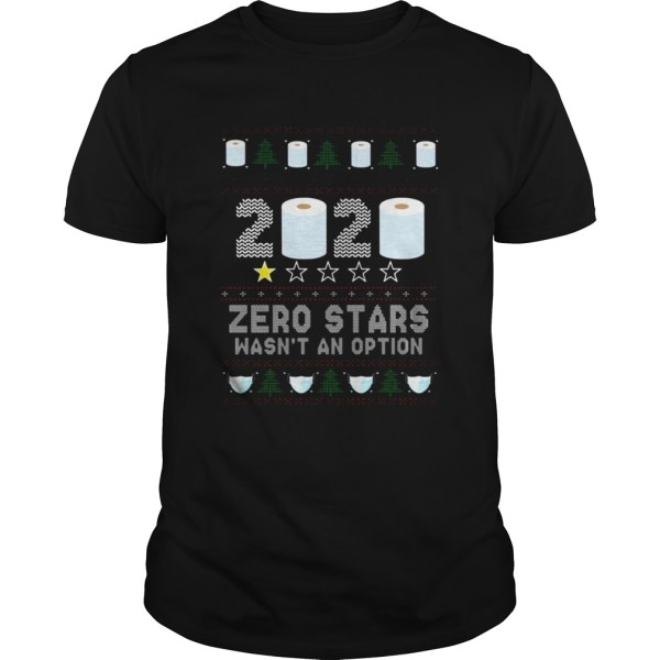 2020 Zero Stars Wasnt An Option Ugly Christmas Sweater  Unisex