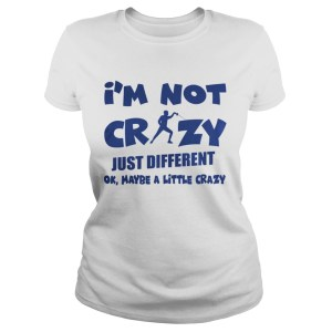 Im Not Crazy Just Different Ok Maybe A Little Fencing  Classic Ladies