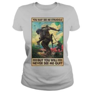 You May See Me Struggle Veteran But You Will Never See Me Quit Poster shirt