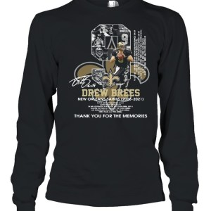 9 Drew Brees New Orleans Saints 2006 2021 Thank You For The Memories Signature  Long Sleeved T-shirt