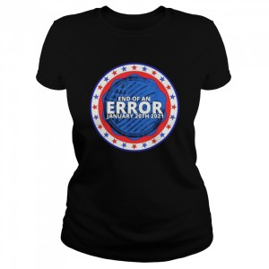 End of an error january 20th 2021  Classic Women's T-shirt