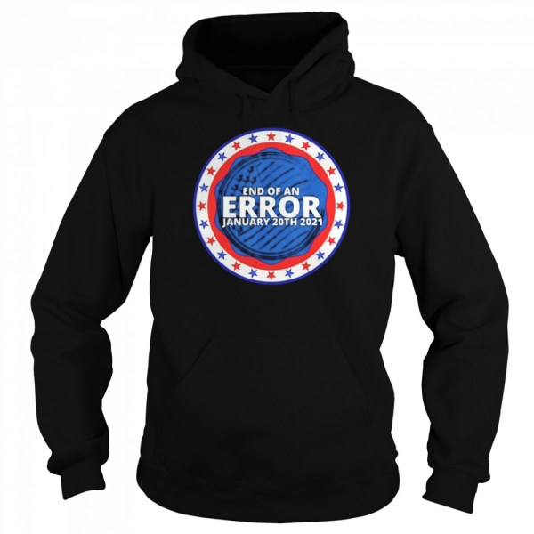 End of an error january 20th 2021  Unisex Hoodie