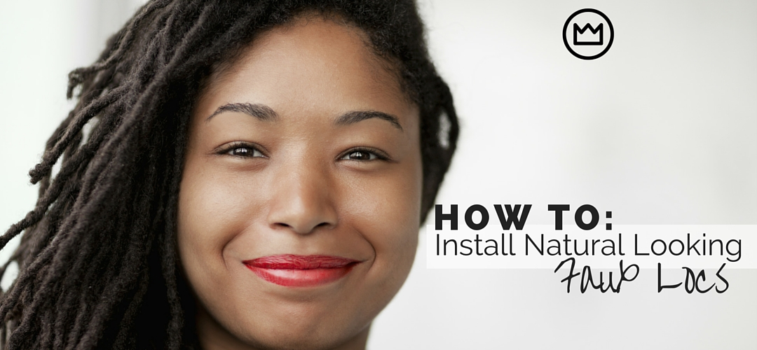 HOW TO Install Natural Looking Faux Locs