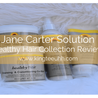 New Jane Carter Solution Healthy Hair Collection Review | Kingteeuhh