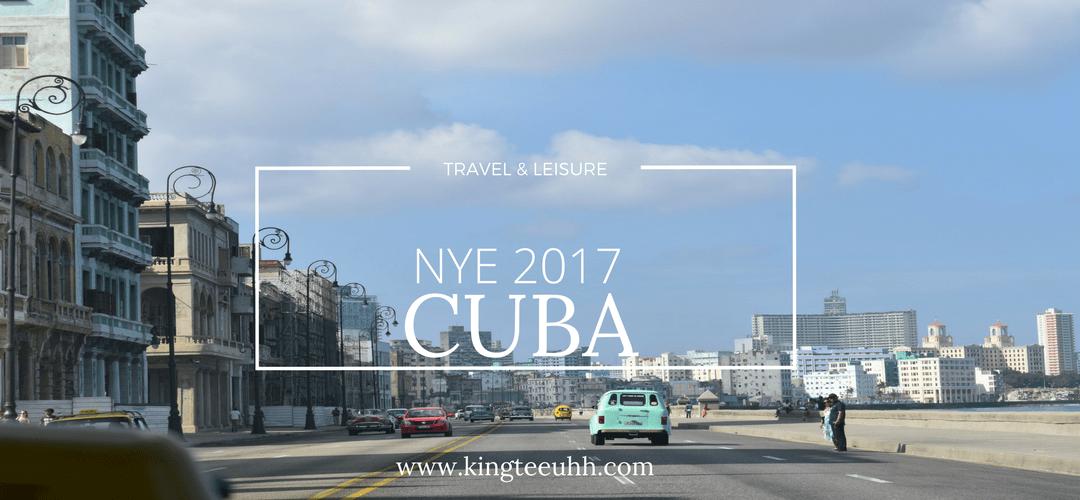 NYE 2017 in Cuba | Kingteeuhh