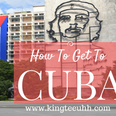How To Get To Cuba | Kingteeuhh