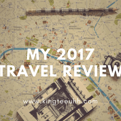 My 2017 Travel Review | Kingteeuhh