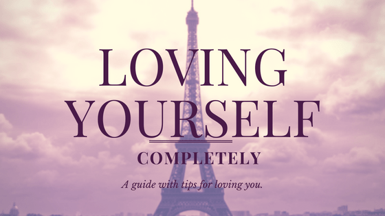 Love yourself completely.