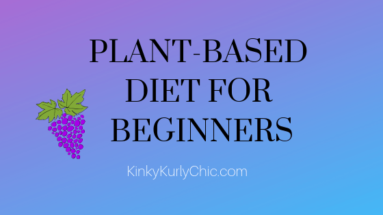 Plant-based diet for beginners.