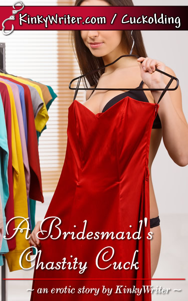 Book Cover for A Bridesmaid's Chastity Cuck (by KinkyWriter)