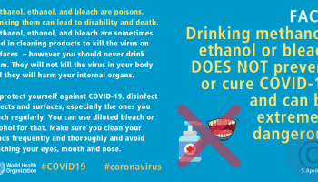 Drinking methanol, ethanol or bleach DOES NOT prevent or cure COVID-19 and can be extremely dangerous