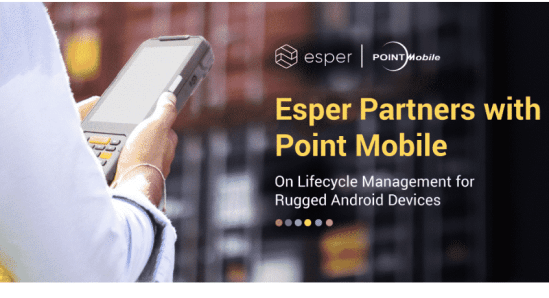 Android Kiosk Mode - Esper Partners with Point Mobile on Android Lifecycle Management