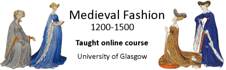 Banner stating Medieval Fashion 1200-1500, taught online course, University of Glasgow