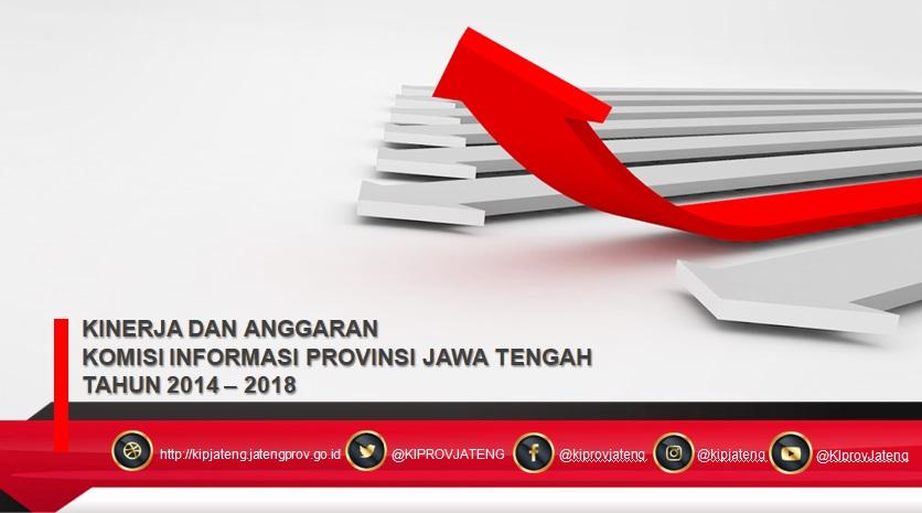 kinerja dan anggaran KIP 2014 – 2018
