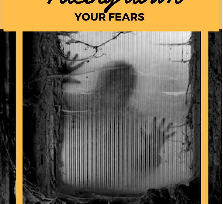 The things that scare you