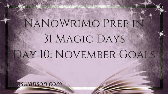 Day 10: 31 Magic Days of NaNoWriMo Prep