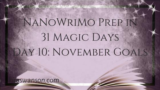 Day 10: 31 Magic Days of NaNoWriMo Prep