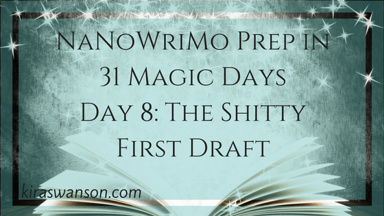 Day 8: 31 Magic Days of NaNoWriMo Prep
