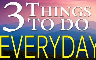 3 Things To Do Every Day