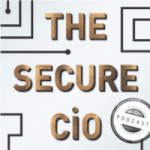 The Secure CIO Podcast